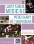 Large Animal Medicine for Veterinary Technicians. 2014